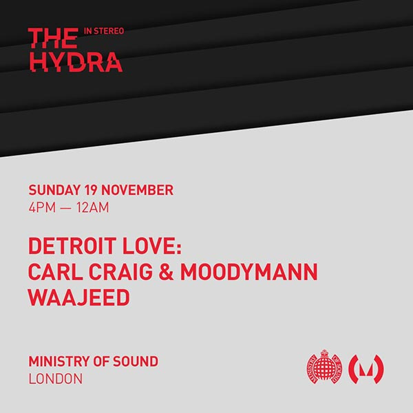 The Hydra: In Stereo at Ministry of Sound on Sun 19th November 2017 Flyer