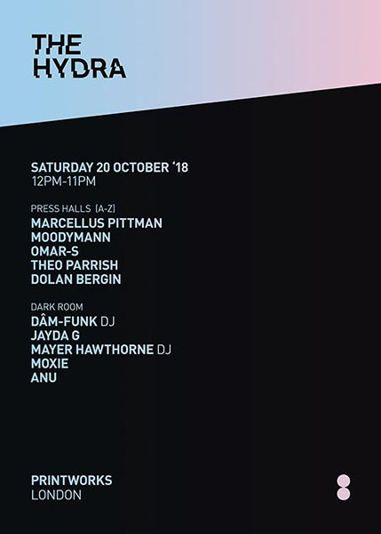 The Hydra at Printworks on Saturday 20th October 2018 Flyer