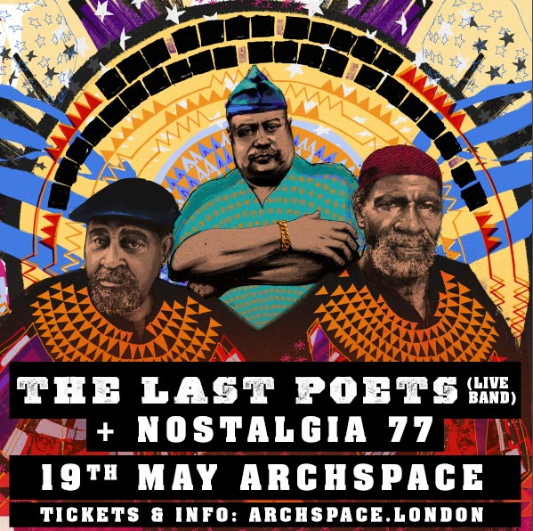 The Last Poets at Archspace on Sat 19th May 2018 Flyer