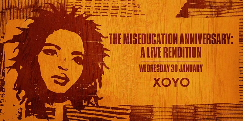 The Miseducation Anniversary at XOYO on Wed 30th January 2019 Flyer