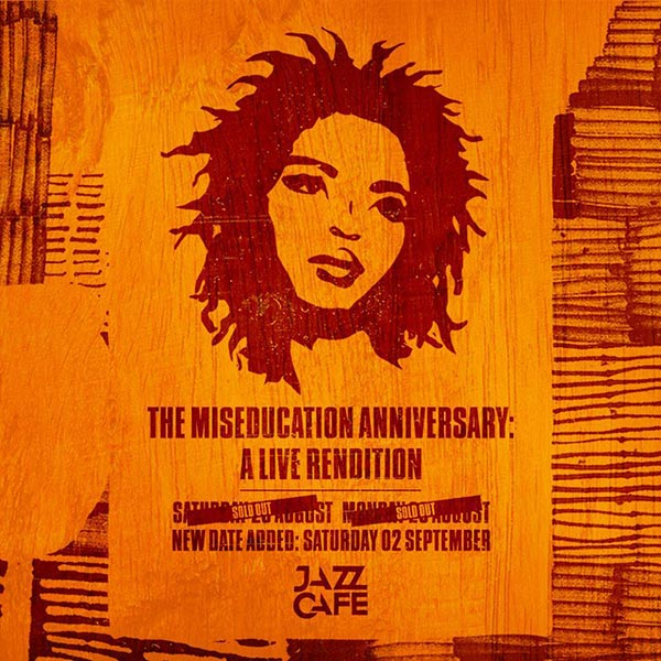The Miseducation Anniversary at Jazz Cafe on Sat 26th August 2017 Flyer