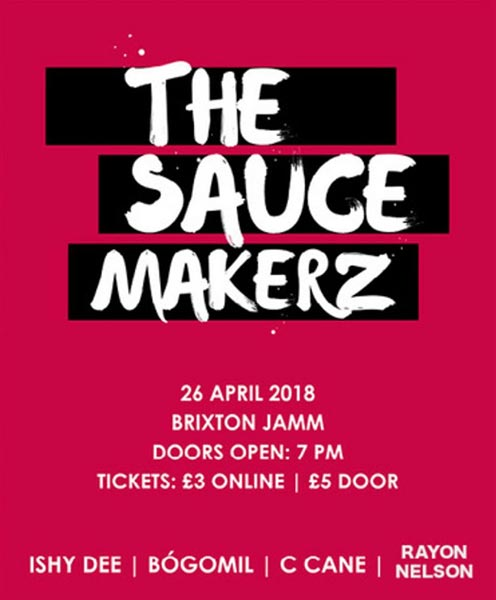 The SauceMakerz at Brixton Jamm on Thu 26th April 2018 Flyer
