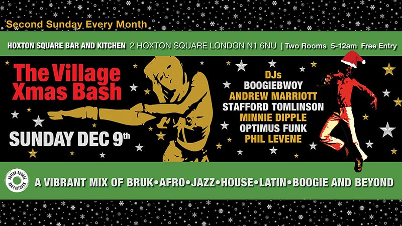 The Village at Hoxton Square Bar & Kitchen on Sun 9th December 2018 Flyer