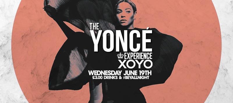 The Yoncé Experience at XOYO on Wed 28th August 2019 Flyer
