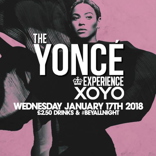 The Yoncé Experience at XOYO on Wed 17th January 2018 Flyer