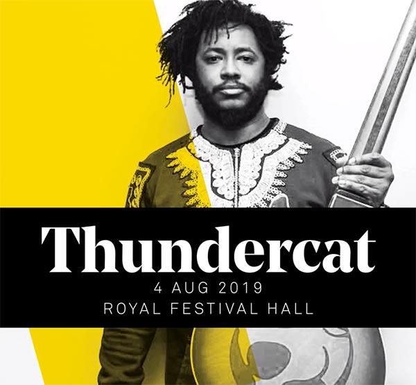Thundercat at Royal Festival Hall on Sun 4th August 2019 Flyer