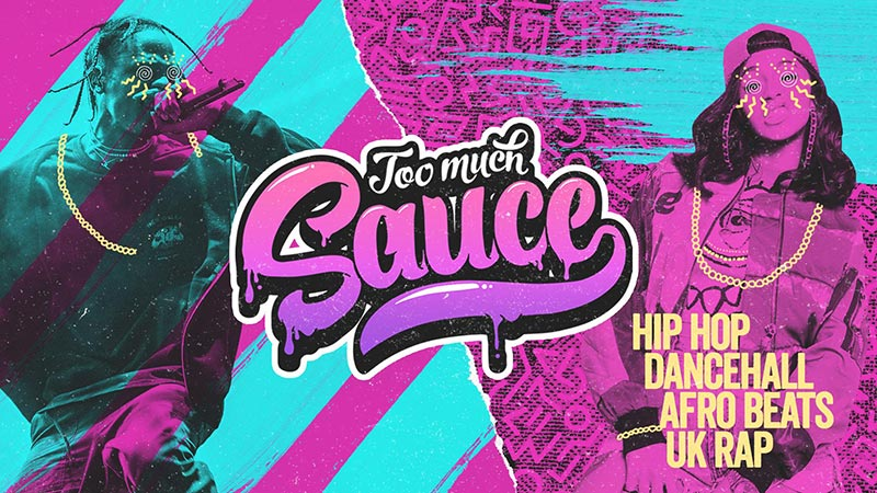 Too Much Sauce at Hoxton Square Bar & Kitchen on Fri 12th July 2019 Flyer