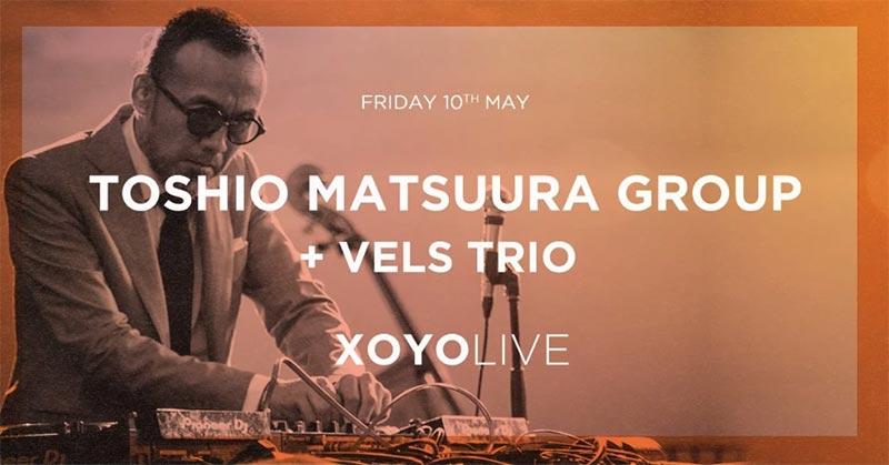 Toshio Matsuura Group at XOYO on Fri 10th May 2019 Flyer