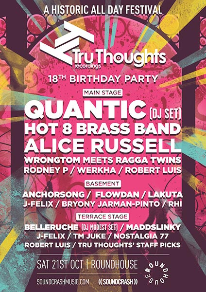 Tru Thoughts 18th Birthday Party at The Roundhouse on Sat 21st October 2017 Flyer