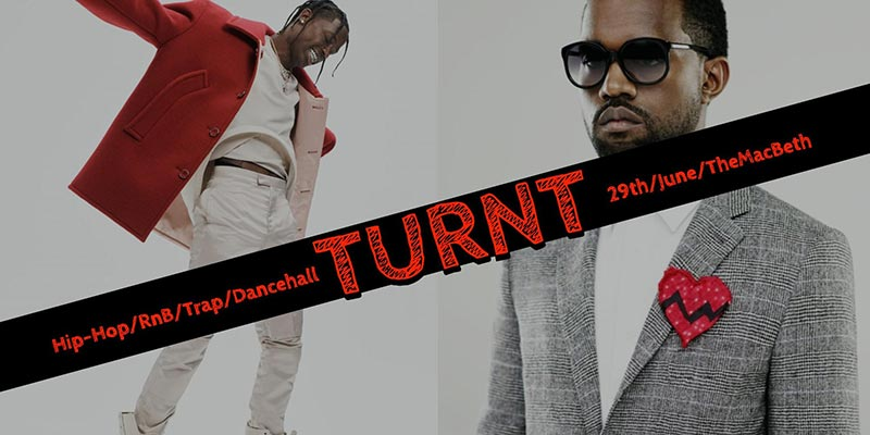 Turnt at The Macbeth on Sat 29th June 2019 Flyer