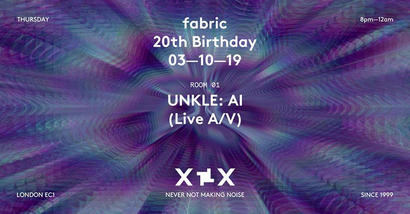 Unkle at Fabric on Thu 3rd October 2019 Flyer