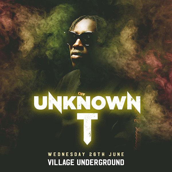 Unknown T at Village Underground on Wed 26th June 2019 Flyer