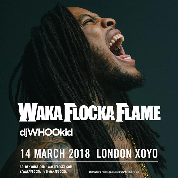 Waka Flocka Flame at XOYO on Wed 14th March 2018 Flyer