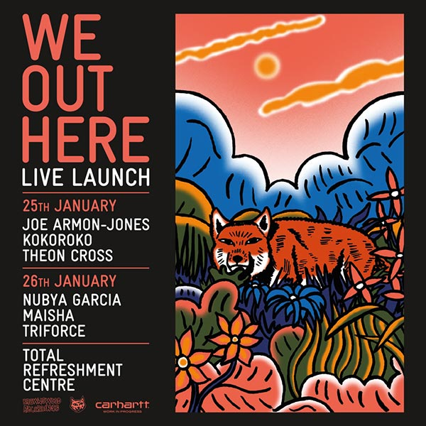 We Out Here Live Launch at Total Refreshment Centre on Thu 25th January 2018 Flyer