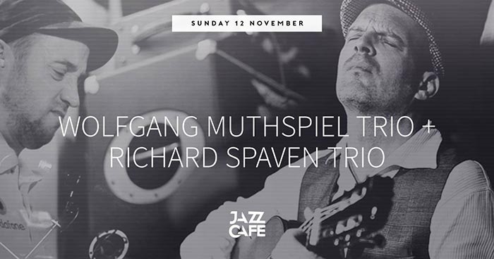 Wolfgang Muthspiel Trio + Richard Spaven Trio at Jazz Cafe on Sun 12th November 2017 Flyer