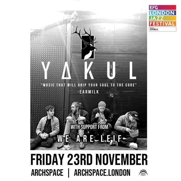 Yakul at Archspace on Fri 23rd November 2018 Flyer