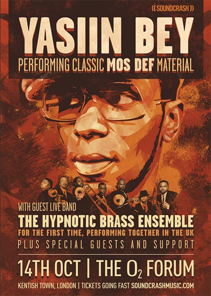 Yasiin Bey + Hypnotic Brass Ensemble at The Forum on Friday 14th October 2016 Flyer