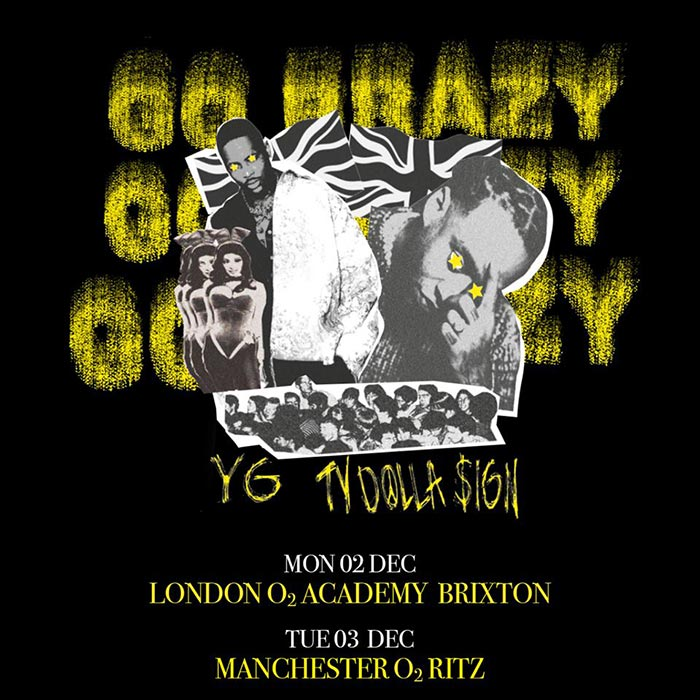 Yg & Ty Dolla $ign at Brixton Academy on Mon 2nd December 2019 Flyer