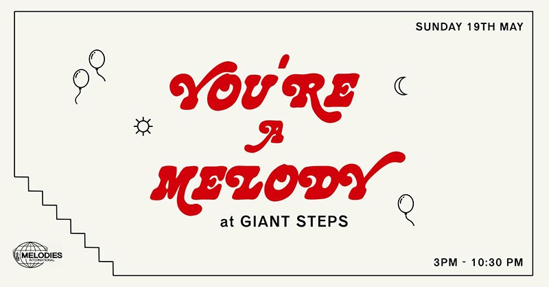 You're a Melody at Giant Steps on Sun 19th May 2019 Flyer