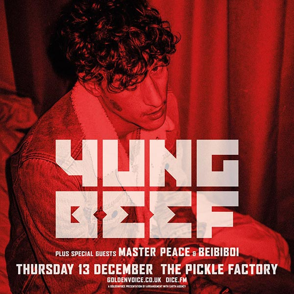 Yung Beef at Pickle Factory on Thu 13th December 2018 Flyer