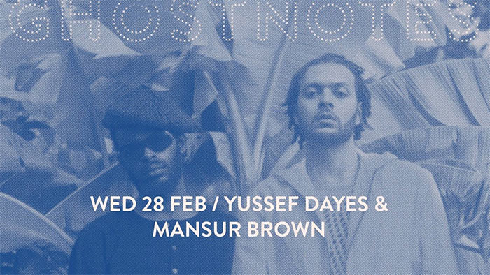 Yussef Days & Mansur Brown at Ghost Notes on Wed 28th February 2018 Flyer