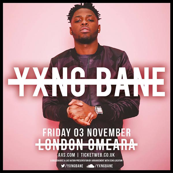 Yxng Bane at Finsbury Park on Friday 3rd November 2017 Flyer