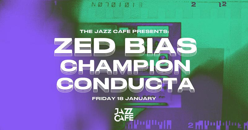 Zed Bias at Jazz Cafe on Fri 18th January 2019 Flyer
