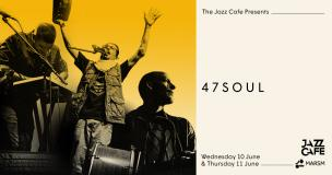 47Soul at Jazz Cafe on Wednesday 10th June 2020