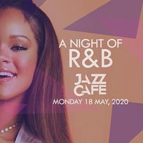 A Night of R&B at Jazz Cafe on Monday 18th May 2020