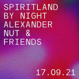 Alexander Nut & Friends at Spiritland (Southbank) on Friday 17th September 2021