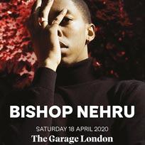 Bishop Nehru at The Garage on Saturday 18th April 2020