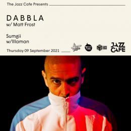 Dabbla at Jazz Cafe on Thursday 9th September 2021