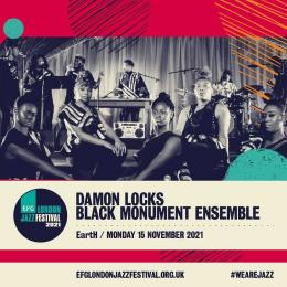 Damon Locks - Black Monument Ensemble at EartH on Monday 15th November 2021
