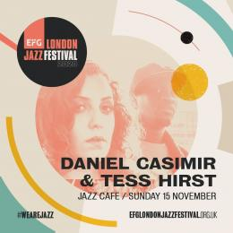 Daniel Casimir & Tess Hirst at Jazz Cafe on Sunday 15th November 2020