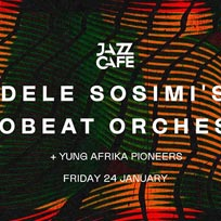 Dele Sosimi Afrobeat Orchestra at Jazz Cafe on Friday 24th January 2020