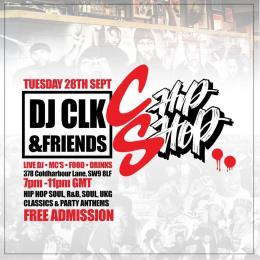 DJ CLK & FRIENDS at Chip Shop BXTN on Tuesday 28th September 2021