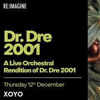 An Orchestral Rendition of Dr Dre 2001 at XOYO on Thursday 12th December 2019