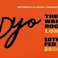 Dyo at The Waiting Room on Monday 10th February 2020