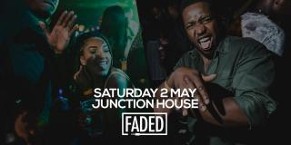Faded at Junction House  at Junction House on Saturday 2nd May 2020