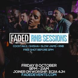 Faded: RnB Sessions at Joiner on Worship on Friday 8th October 2021