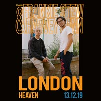 Frankie Stew & Harvey Gunn at Heaven on Friday 13th December 2019