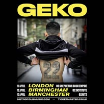 Geko at Shepherd's Bush Empire on Friday 10th April 2020