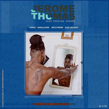 Jerome Thomas at Village Underground on Wed 22nd Apr 2020