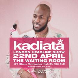 Kadiata at The Waiting Room on Wednesday 22nd April 2020