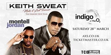 Keith Sweat + Montell Jordan at Indigo2 on Saturday 28th March 2020