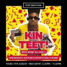 KIN TEET! at Pop Brixton on Thursday 19th August 2021
