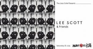 Lee Scott & Friends at Jazz Cafe on Saturday 31st July 2021
