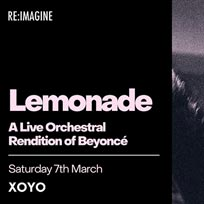 Lemonade Re:made at XOYO on Saturday 7th March 2020