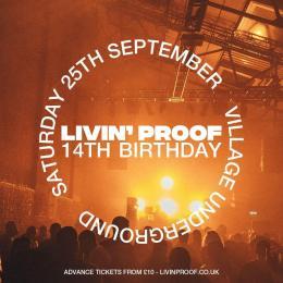 Livin' Proof 14th Birthday at Village Underground on Saturday 25th September 2021