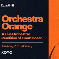 Orchesta Orange at XOYO on Tuesday 25th February 2020